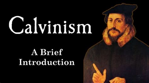 Calvinism (Introduction to John Calvin's Reformed Theology)